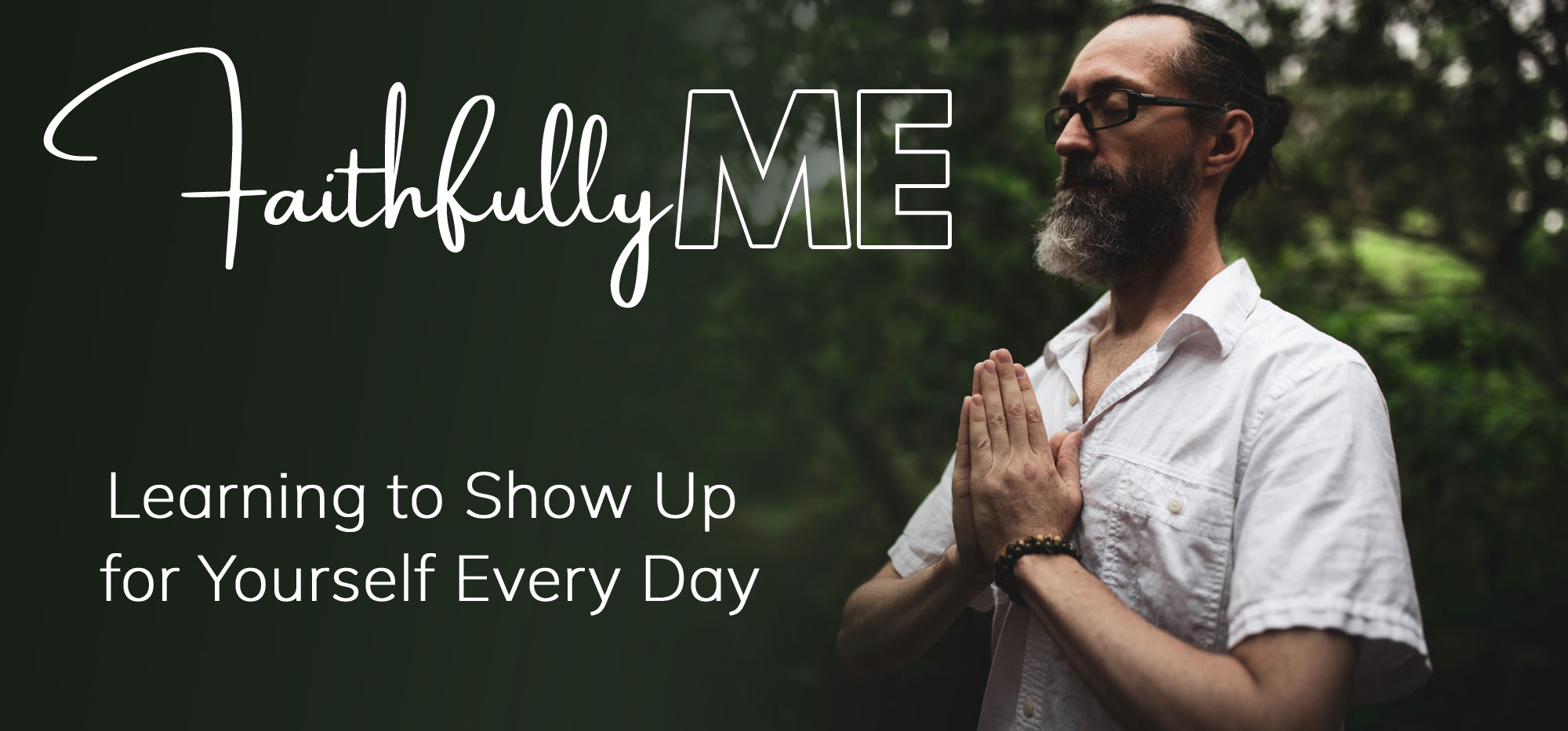 FaithfullyME: Learning to Show Up for Yourself Every Day